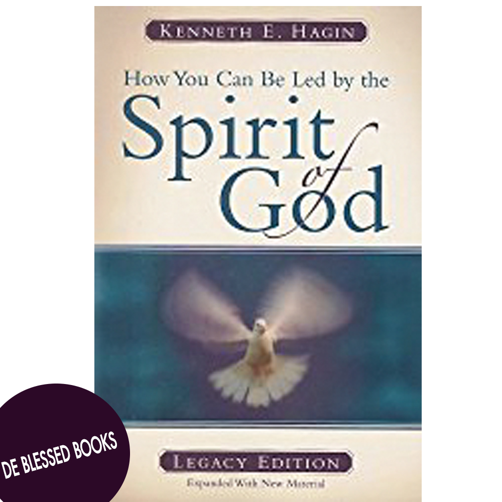 HOW YOU CAN BE LED BY THE SPIRIT OF GOD BY KENNETH HAGIN ...