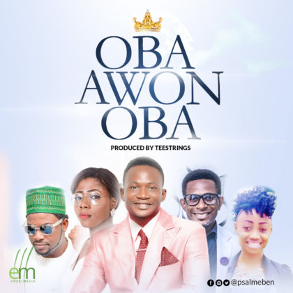 https://www.triumphantradio.com/wp-content/uploads/2018/05/www.triumphantradio.com-music-oba-awon-oba-by-psalmeben-prod-by-teestrings-feat-mary-olawale-favour-and-mike-olas-psalmeben-mikeolas-olawalepsalmist-eben10.jpg