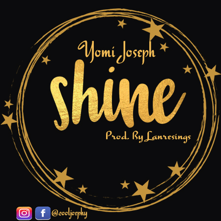 SHINE BY YOMI JOSEPH   @cooljoephy