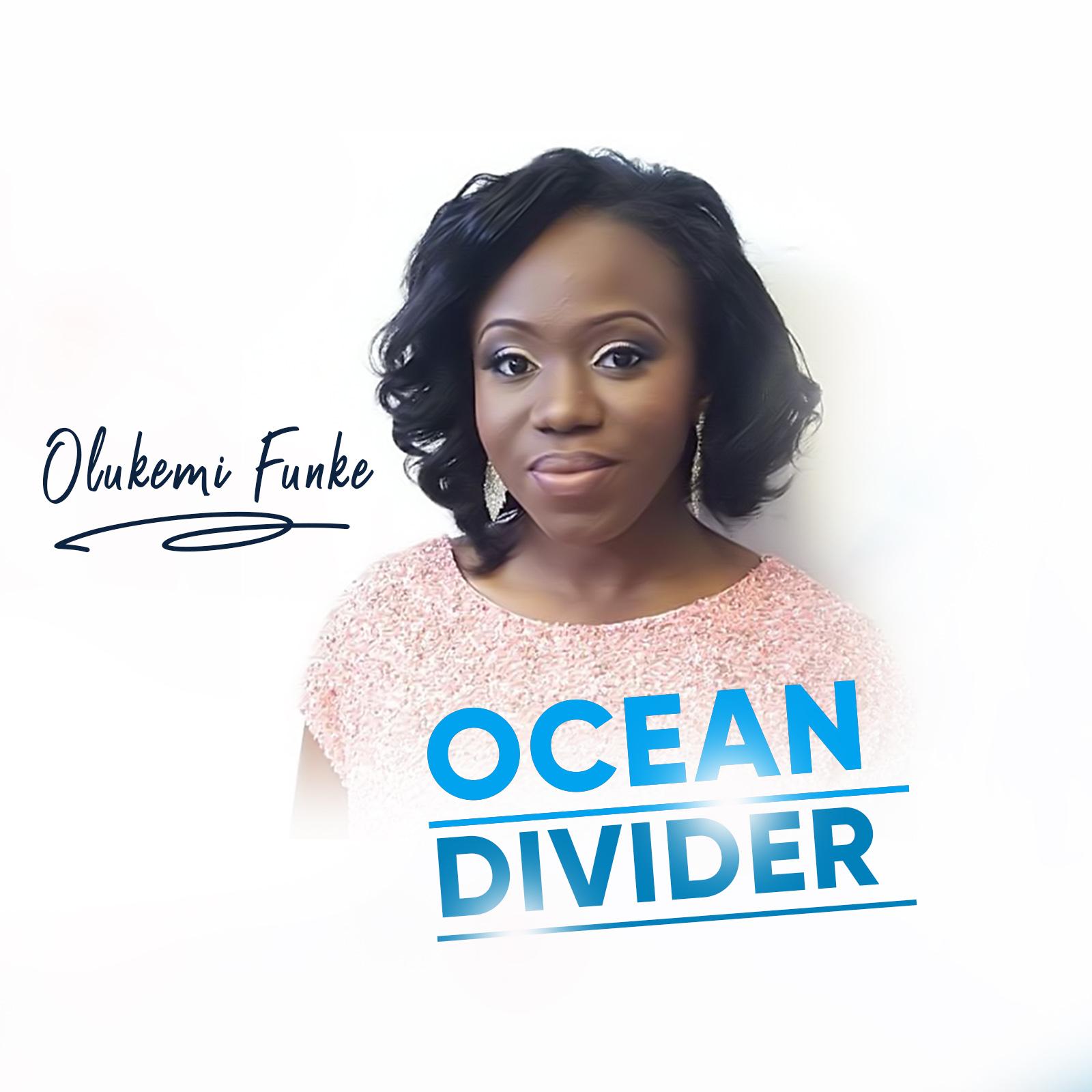 OCEAN DIVIDER - OLUKEMI FUNKE   @OLUKEMIFUNKE