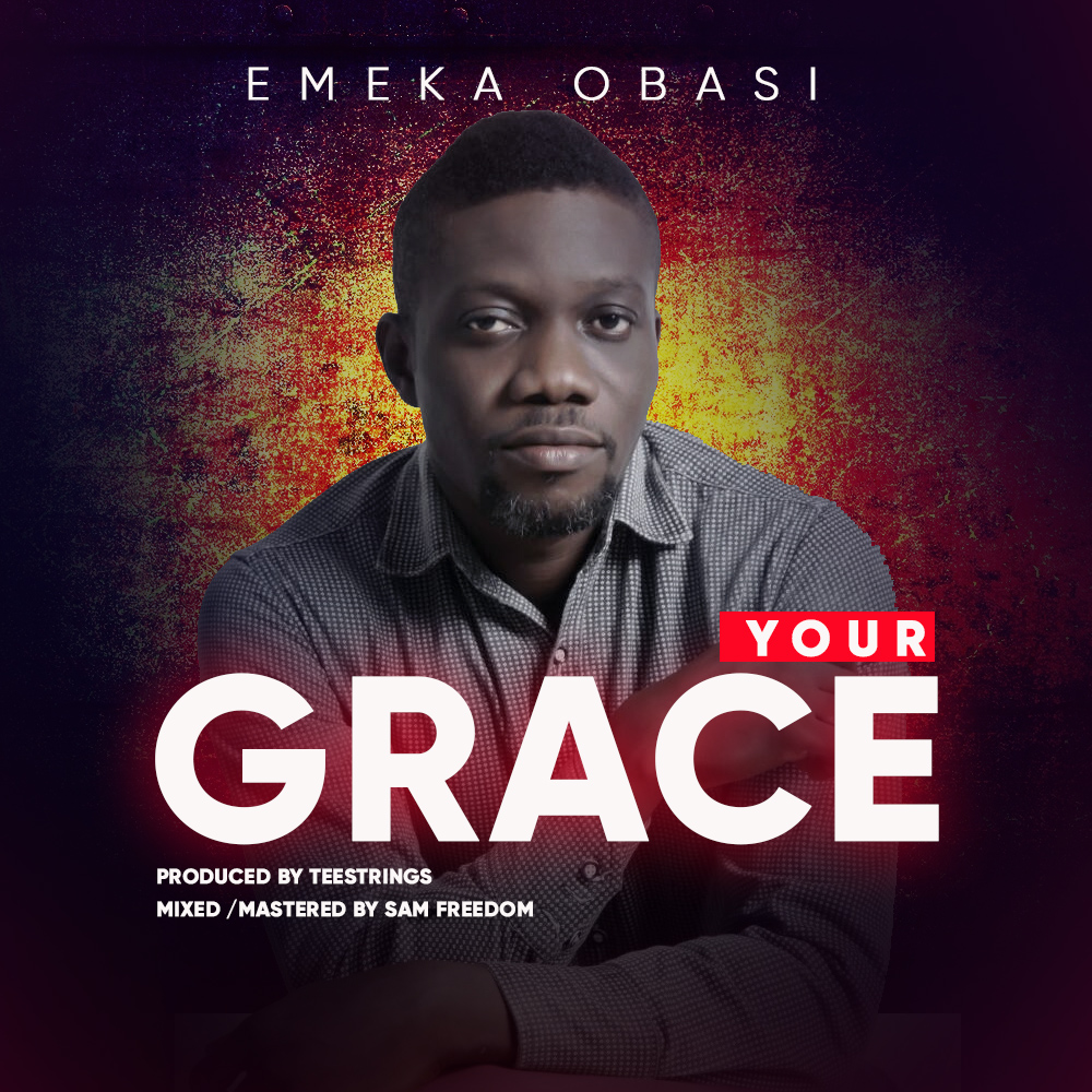 Your Grace by Emeka Obasi