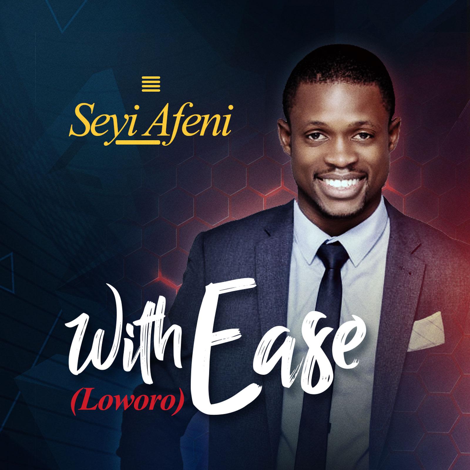 SEYI AFENI - ''LOWORO'' (WITH EASE)    @seyiafeni