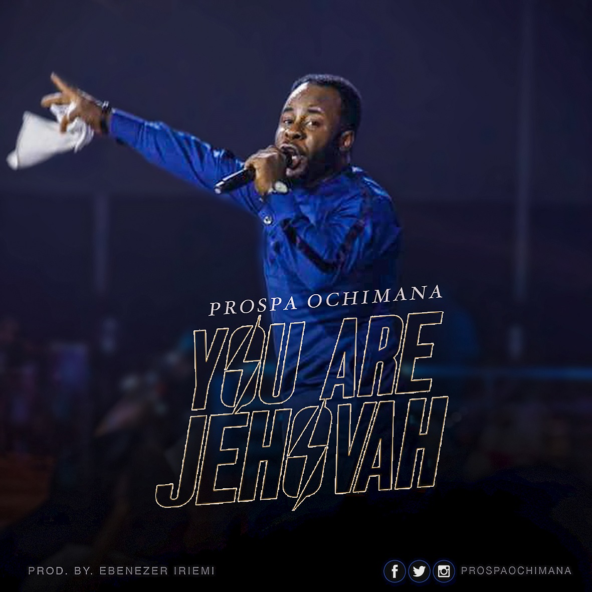 YOU ARE JEHOVAH BY PROSPA OCHIMANA | @PROSPAOCHIMANA