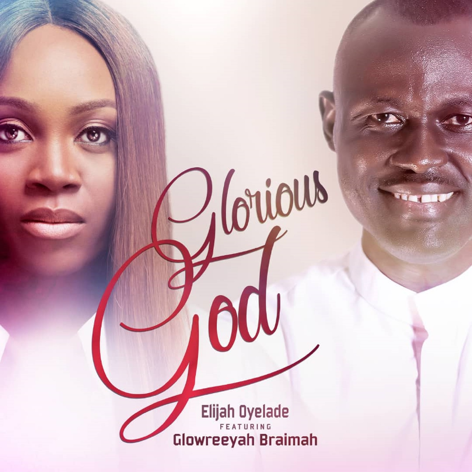 Elijah Oyelade - Glorious God Remix featuring Glowreeyah Braimah