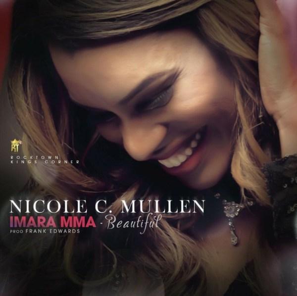 NICOLE C MULLEN - IMARA MA PRODUCED BY FRANK EDWARD   @NICOLECMULLENOFFICIAL