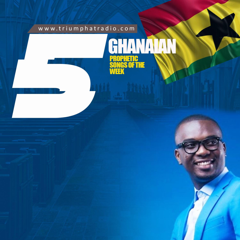 FIVE PROPHETIC GHANAIAN SONGS ON TR WEEKEND VIBES.