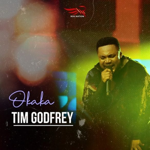 "Tim Godfrey – ""Okaka"" 