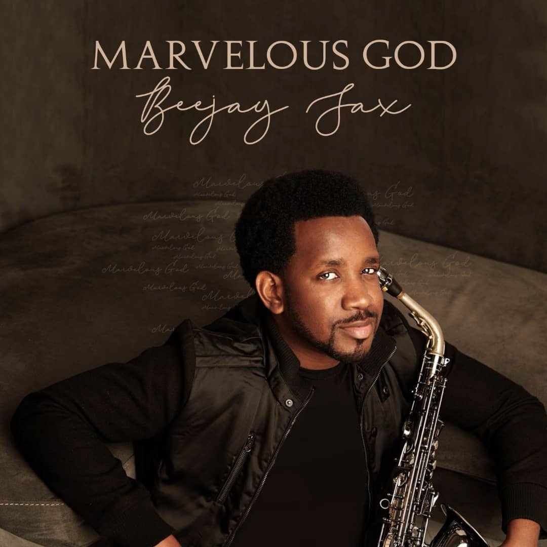 Album: Beejay Sax - Marvelous God | @beejaysaxbolaji