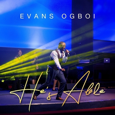 HE'S ABLE (AUDIO & VIDEO) BY EVANS OGBOI (@OGBOIEVANS )
