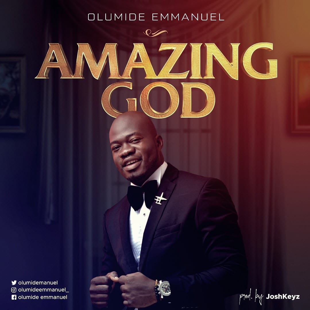 AMAZING GOD BY OLUMIDE EMMANUEL
