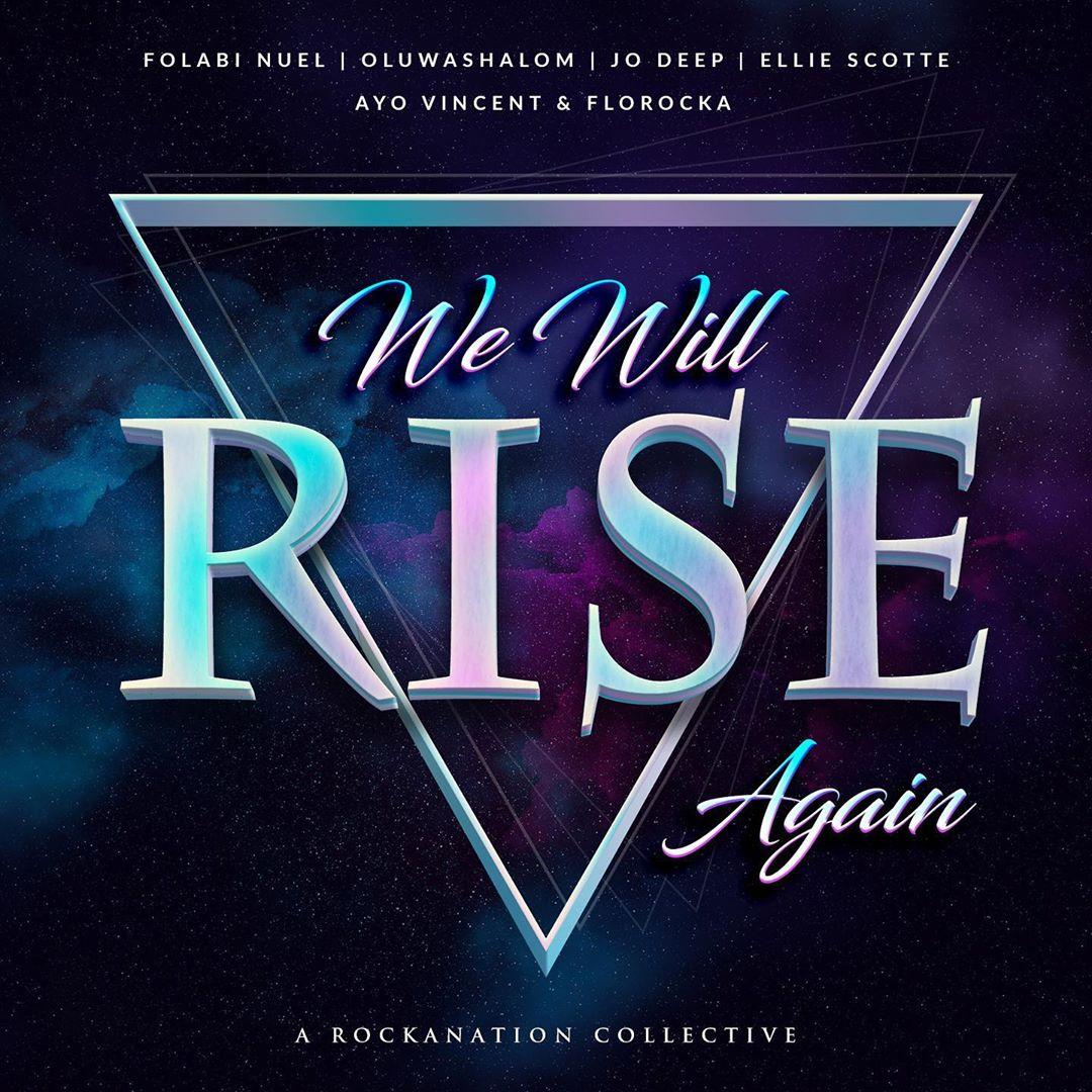 We Will Rise Again -Folabi Nuel, Oluwashalom, Jo Deep, Ellie Scotte, Ayo Vincent & Florocka  [@florocka]